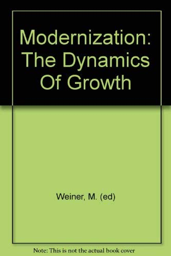 9780465046836: Modernization the dynamics of Growth