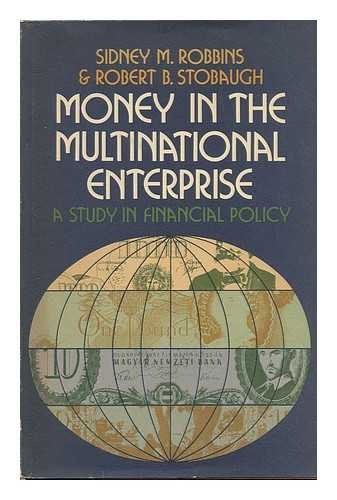 Money in the Multinational Enterprise: A Study: Sidney M. Robbins
