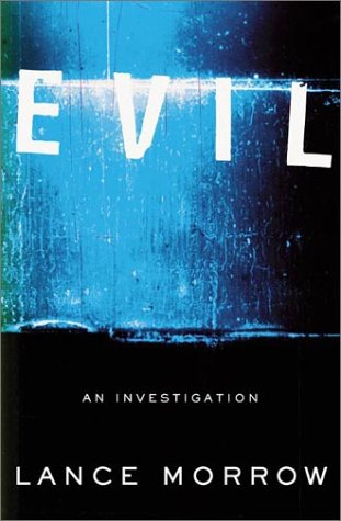 Evil: An Investigation: Lance Morrow