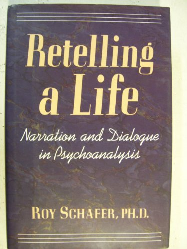 9780465048113: Retelling A Life: Narration & Dialogue In Psychoanalysis