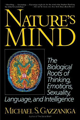 9780465048632: Nature's Mind: Biological Roots Of Thinking, Emotions, Sexuality, Language, And Intelligence