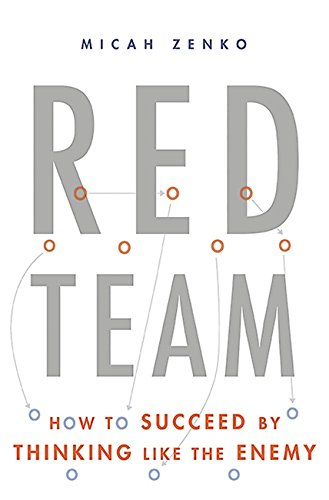 9780465048946: Red Team: How to Succeed By Thinking Like the Enemy