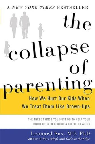 9780465048977: The Collapse of Parenting: How We Hurt Our Kids When We Treat Them Like Grown-Ups