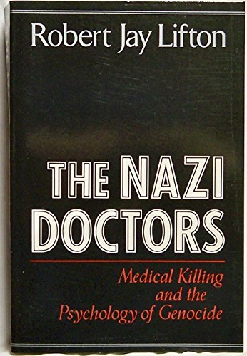 9780465049042: The Nazi Doctors: Medical Killing and the Psychology of Genocide
