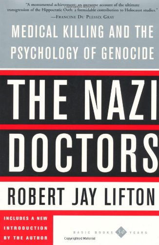 9780465049059: The Nazi Doctors: Medical Killing and the Psychology of Genocide