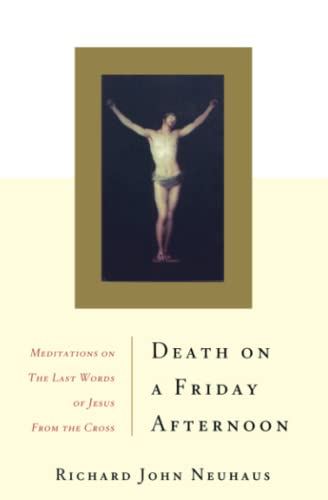 9780465049332: Death On A Friday Afternoon: Meditations On The Last Words Of Jesus From The Cross