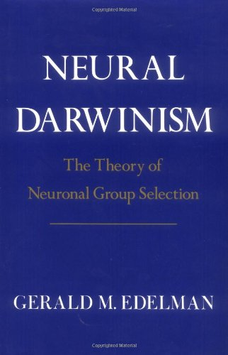 9780465049349: Neural Darwinism: Theory of Neuronal Group Selection