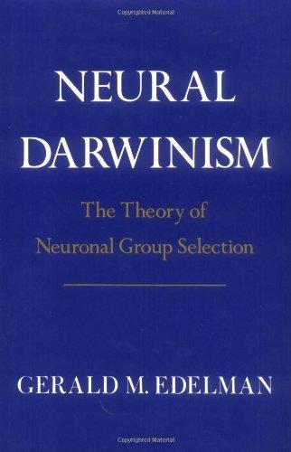 9780465049349: Neural Darwinism: Theory of Neuronal Group Selection