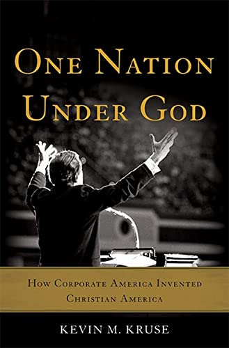 9780465049493: One Nation Under God: How Corporate America Invented Christian America