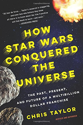 9780465049899: How Star Wars Conquered the Universe: The Past, Present, and Future of a Multibillion Dollar Franchise