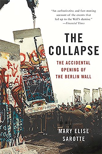 9780465049905: Collapse: The Accidental Opening of the Berlin Wall