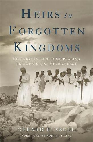 9780465049912: Heirs to Forgotten Kingdoms: Journeys Into the Disappearing Religions of the Middle East