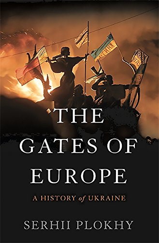 9780465050918: The Gates of Europe: A History of Ukraine