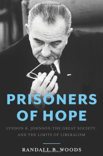 9780465050963: Prisoners of Hope: Lyndon B. Johnson, the Great Society, and the Limits of Liberalism