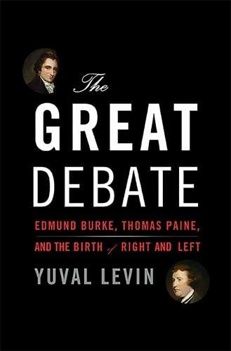 9780465050970: The Great Debate: Edmund Burke, Thomas Paine, and the Birth of Right and Left