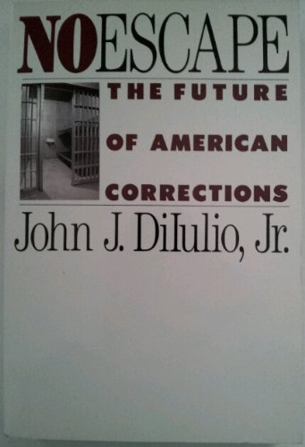 9780465051137: No Escape: The Future Of American Corrections