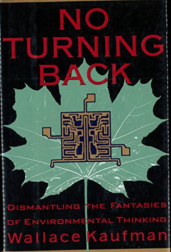 NO TURNING BACK. Disamantling the Fantasies of Environmental Thinking.