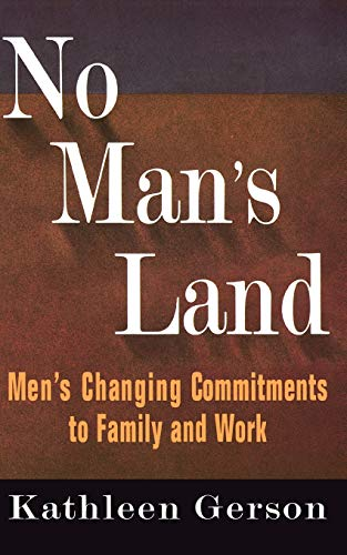 9780465051205: No Man's Land: Men's Changing Commitments To Family And Work