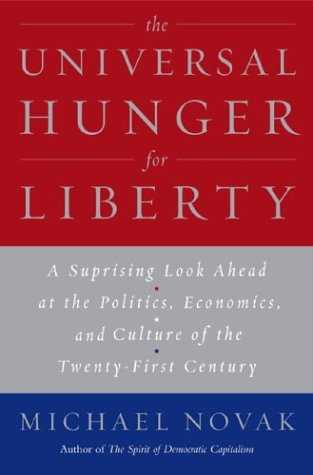 9780465051311: The Universal Hunger for Liberty: Why the Clash of Civilizations Is Not Inevitable
