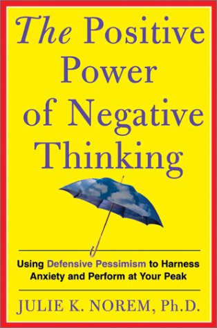 9780465051380: The Positive Power Of Negative Thinking
