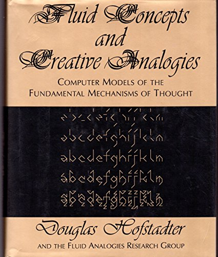 9780465051540: Fluid Concepts & Creative Analogies: Computer Models of the Fundamental Mechanisms of Thought