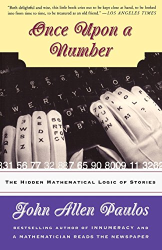Once Upon A Number: The Hidden Mathematical: Paulos, John Allen