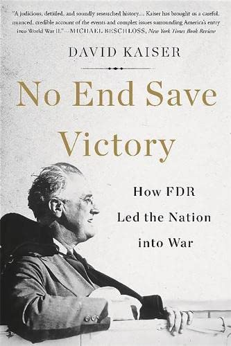 9780465052981: No End Save Victory: How FDR Led the Nation into War