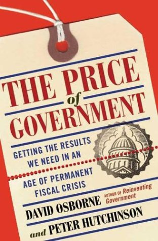 9780465053636: The Price Of Government: Getting the Results We Need in an Age of Permanent Fiscal Crisis