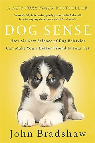 9780465053742: Dog Sense: How the New Science of Dog Behavior Can Make You a Better Friend to Your Pet