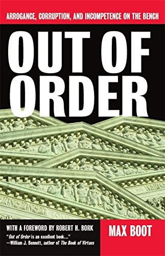 9780465053759: Out Of Order: Arrogance, Corruption, And Incompetence On The Bench