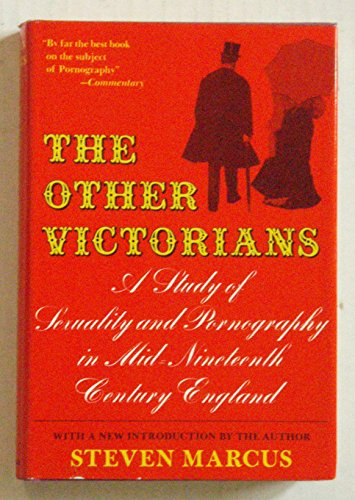 9780465053865: The Other Victorians: A Study of Sexuality and Pornography in Mid-Nineteenth-Century England
