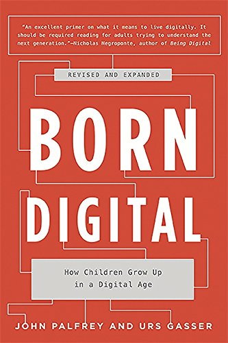 9780465053926: Born Digital: How Children Grow Up in a Digital Age