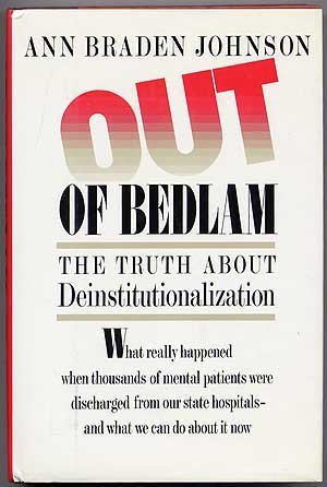 9780465054275: Out of Bedlam: The Truth about Deinstitutionalization