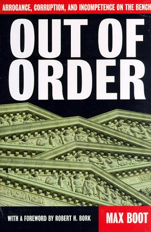 9780465054329: Out of Order: Arrogance, Corruption, and Incompetence on the Bench