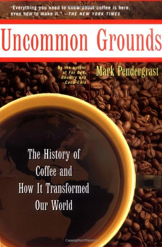 9780465054671: Uncommon Grounds: The History Of Coffee And How It Transformed Our World