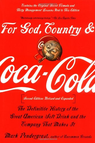 9780465054688: For God, Country, and Coca Cola: The Definitive History of the Great American Soft Drink and the Company That Makes It