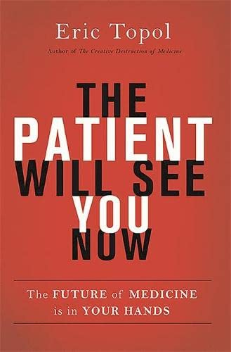 9780465054749: The Patient Will See You Now: The Future of Medicine Is in Your Hands