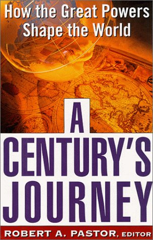 9780465054756: A Century's Journey: How the Great Powers Shape the World