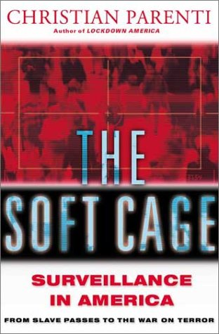 9780465054848: The Soft Cage: Surveillance In America From Slavery To The War On Terror