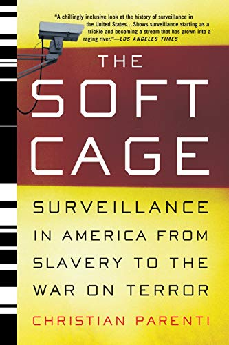 9780465054855: The Soft Cage: Surveillance in America From Slavery to the War on Terror