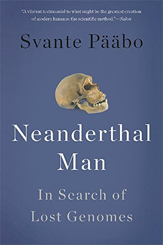 9780465054954: Neanderthal Man: In Search of Lost Genomes