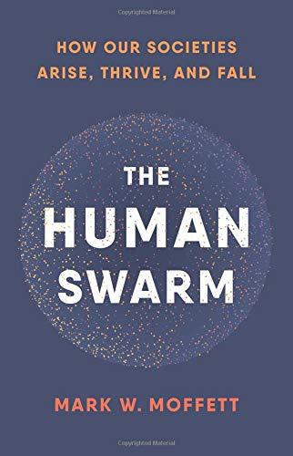 9780465055685: The Human Swarm: How Our Societies Arise, Thrive, and Fall