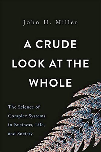 9780465055692: A Crude Look at the Whole: The Science of Complex Systems in Business, Life, and Society