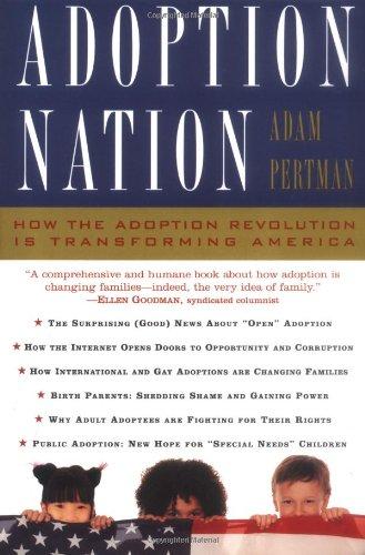 Adoption Nation : How the Adoption Revolution: Judith Pertman; Adam