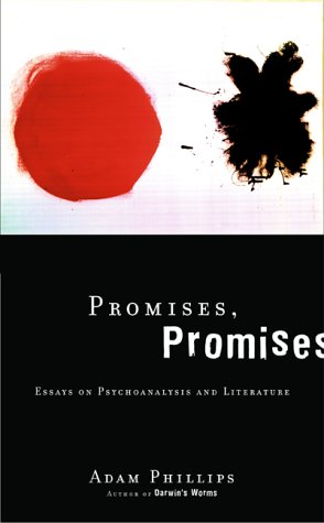 Promises, Promises: Essays On Literature And Psychoanalysis (0465056776) by Adam Phillips