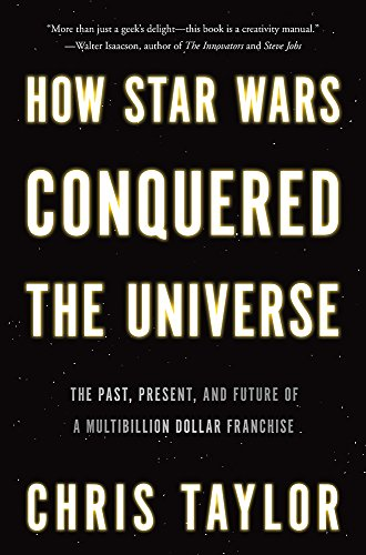 9780465056934: How Star Wars Conquered the Universe: The Past, Present and Future of a Four Billion Dollar Franchise