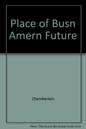 Place Of Busn Amern Future (0465057780) by Chamberlain