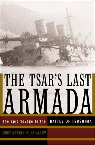 9780465057917: The Tsar's Last Armada: The Epic Journey to the Battle of Tsushima