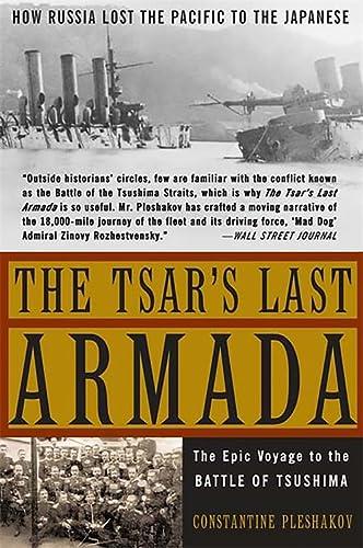 9780465057924: The Tsar's Last Armada: The Epic Journey to the Battle of Tsushima