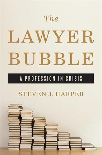 9780465058778: The Lawyer Bubble: A Profession in Crisis